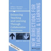 Enhancing Teaching and Learning Through Collaborative Structures: New Directions for Teaching and Learning Number 148 by Jeffrey L. Bernstein