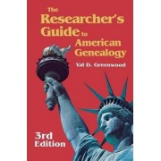 The Researcher's Guide to American Genealogy. 3rd Edition. Paperback Version by Val D. Greenwood