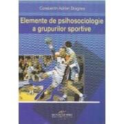 Elemente de psihosociologie a grupurilor sportive - Constatin Adrian Dragnea
