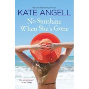 No Sunshine When She's Gone by Kate Angell