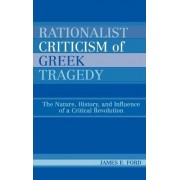Rationalist Criticism of Greek Tragedy by James E. Ford