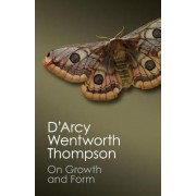 On Growth and Form by D'Arcy Wentworth Thompson