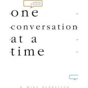 Making Disciples One Conversation at a Time by D Michael Henderson