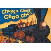 Chugga-Chugga Choo-Choo by Kevin Lewis