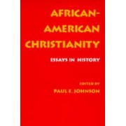 African-American Christianity by Paul E. Johnson