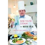 Now You're Cookin'-With Tea by Marv Rubinstein