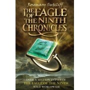 The Eagle of the Ninth Chronicles by Rosemary Sutcliff