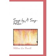 Songs by a Song-Writer by William Cox Bennett