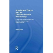 Attachment Theory and the Teacher-student Relationship by Philip Riley