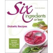 Six Ingredients or Less Diabetic Cookbook by Carlean Johnson