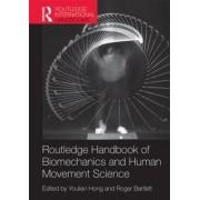 Routledge Handbook of Biomechanics and Human Movement Science by Youlian Hong
