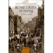 Rome, Ostia, Pompeii: Movement and Space by Ray Laurence