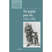 The English Poor Law, 1531-1782 by Paul Slack