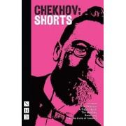 Chekhov: Shorts by Anton Chekhov