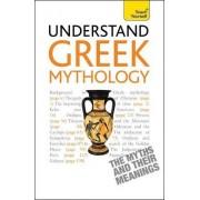 Understand Greek Mythology: Teach Yourself by Steve Eddy