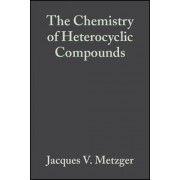 The Chemistry of Heterocyclic Compounds by Jacques V. Metzger