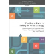 Finding a Path to Safety in Food Allergy by and Medicine National Academies of Sciences Engineering