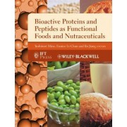 Bioactive Proteins and Peptides as Functional Foods and Nutraceuticals by Yoshinori Mine