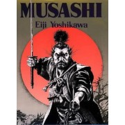 Musashi: An Epic Novel Of The Samurai Era by Eiji Yoshikawa