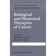 Biological and Hormonal Therapies of Cancer by Kenneth A. Foon