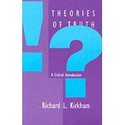 Theories of Truth by Richard L. Kirkham