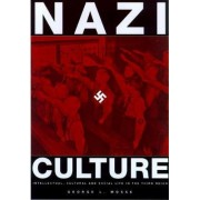 Nazi Culture by George L. Mosse