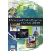Informing an Effective Response to Climate Change by America's Climate Choices: Panel on Informing Effective Decisions and Actions Related to Climate Change