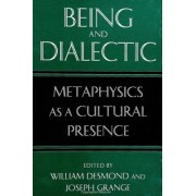 Being and Dialectic by Professor William Desmond