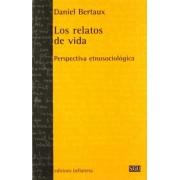 Los Relatos De Vida/ The Stories of Life by Daniel Bertaux