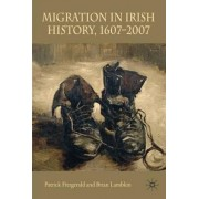 Migration in Irish History 1607-2007 by Patrick Fitzgerald