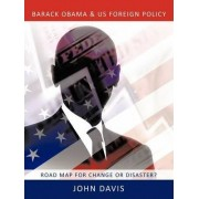 Barack Obama & US Foreign Policy by John Davis