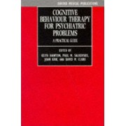 Cognitive Behaviour Therapy for Psychiatric Problems by Keith Hawton