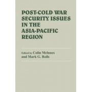Post-Cold War Security Issues in the Asia-Pacific Region by Colin McInnes