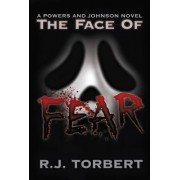 The Face of Fear by R J Torbert