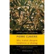 Mic tratat despre intalnire si dialog - Pierre Claverie
