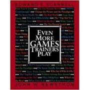 Even More Games Trainers Play by Edward E. Scannell