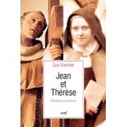 Flammes D'amour : Jean Et Therese - L'influence De Saint Jean De La Croix Dans La Vie Et Les Écrits De Sainte Thérèse De Lisieux