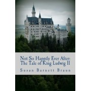 Not So Happily Ever After by Susan Barnett Braun