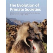 The Evolution of Primate Societies by John C. Mitani
