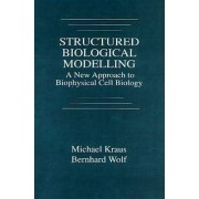 Structured Biological Modelling by Michael Kraus