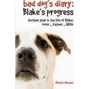 The Bad Dog's Diary: Blake's Progress by Martin Howard