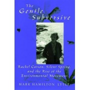 The Gentle Subversive by Mark Hamilton Lytle