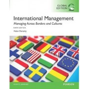 International Management: Managing Across Borders and Cultures, Text and Cases by Helen Deresky