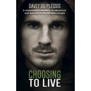 Choosing to Live by Davey du Plessis