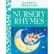 Classic Treasury Nursery Rhymes: Famous Nursery Rhymes, First Poems, Songs and Fairy Tales for 3+ Years to Treasure Forever.