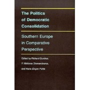 The Politics of Democratic Consolidation by Richard Gunther