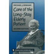 Care of the Long Stay Elderly Patient by Michael J. Denham