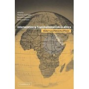 Intervention and Transnationalism in Africa by Thomas M. Callaghy
