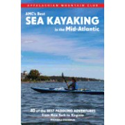 AMC's Best Sea Kayaking in the Mid-Atlantic: Forty of the Best Paddling Adventures from New York to Virginia