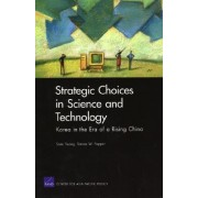 Strategic Choices in Science and Technology by Somi Seong